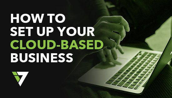 How to Set Up Your Cloud-Based Business